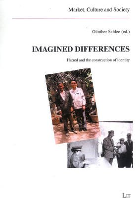 9783825839567: Imagined Differences: Hatred and the construction of identity (Market, Culture and Society)