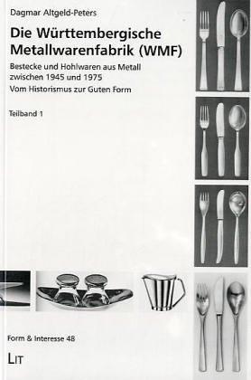 9783825840167: Die Württembergische Metallwarenfabrik (WMF) - Bestecke und Hohlwaren aus Metall zwischen 1945 und 1975, 2 Bde.