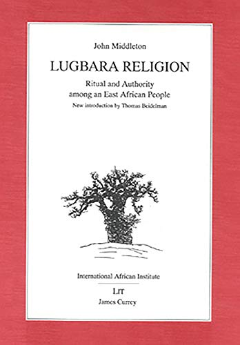 9783825840334: Lugbara Religion: Ritual and authority among an East African People (1960 [1964, 1969, 1971, 1987 with a new introduction by Ivan Karp]) (Classics in African Anthropology)