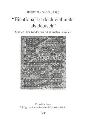 9783825841669: Binational Ist Doch Viel Mehr ALS Deutsch : Studien Uber Kinder Aus Bikulturellen Familien
