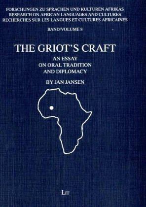 9783825843526: The Griot's Craft: An Essay on Oral Tradition and Diplomacy (Forschungen zu Sprachen und Kulturen Afrikas)