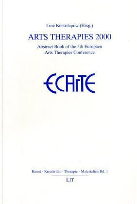 Arts Therapies 2000. Abstract Book of the: Kossolapow, Line (Hg.)