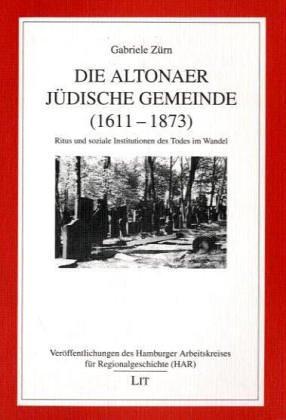"""9783825845339: Die Altonaer jüdische Gemeinde (1611-1873): Ritus und soziale Institutionen des Todes im Wandel (Veröffentlichungen des """"Hamburger Arbeitskreises für Regionalgeschichte"""") (German Edition)"""