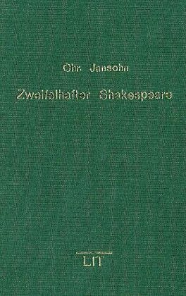 9783825851330: Zweifelhafter Shakespeare: Zu den Shakespeare-Apokryphen und ihrer Rezeption von der Renaissance bis zum 20. Jahrhundert (Studien zur englischen Literatur)