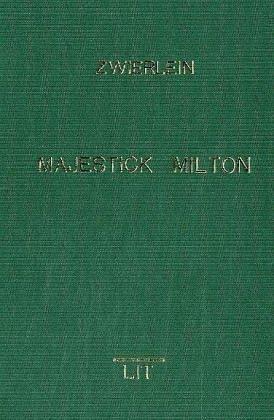 9783825854324: Majestick Milton: British Imperial Expansion and Transformations of Paradise Lost, 1667-1837 (Studien zur englischen Literatur)