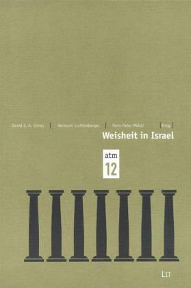 Weisheit in Israel Beitrage des Symposiums Das Alte Testament und die Kultur der Moderne anlasslich...
