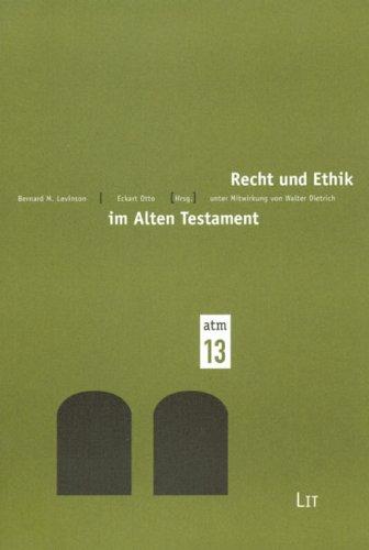 Recht und Ethik im Alten Testament Beiträge des Symposiums Das Alte Testament und ...