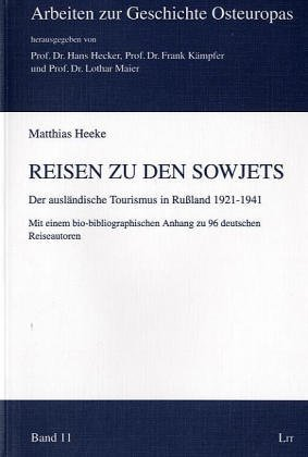9783825856922: Reisen zu den Sowjets. Der ausländische Tourismus in Rußland 1921-1941 Mit einem bio-bibliographischen Anhang zu 96 deutschen Reiseautoren