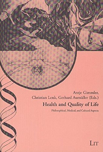 9783825857394: Health and Quality of Life: Philosophical, Medical, and Cultural Aspects (Ethik in der Praxis / Practical Ethics - Kontroversen / Controversies)