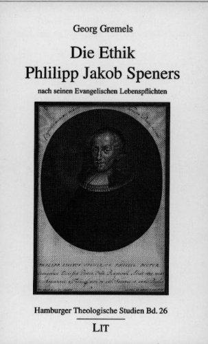 9783825858346: Die Ethik Phillipp Jakob Speners nach seinen Evangelischen Lebenspflichten