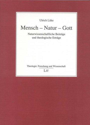 9783825860066: Mensch - Natur - Gott: Naturwissenschaftliche Beitr�ge und theologische Ertr�ge