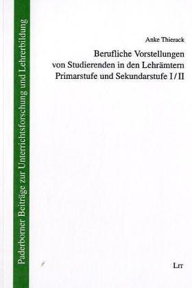 9783825861438: Berufliche Vorstellungen von Studierenden in den Lehr�mtern Primarstufe und Sekundarstufe I/II