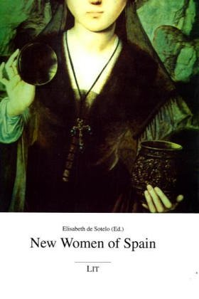 9783825861995: New Women of Spain: Social-Political and Philosophical Studies of Feminist Thought (Frauenstudien und emanzipatorische Frauenarbeit)