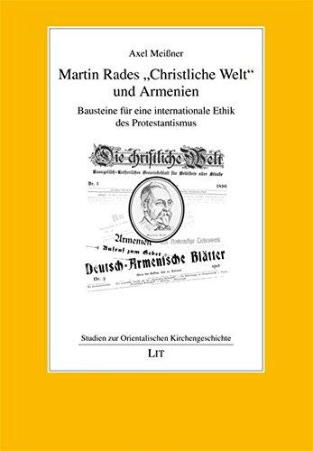 """Martin Rades """"Christliche Welt"""" und Armenien: Axel Meißner"""