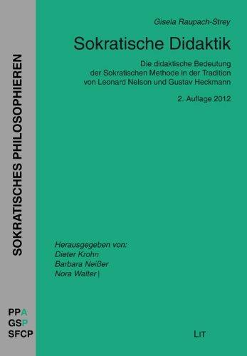 9783825863227: Sokratische Didaktik. Die didaktische Bedeutung der Sokratischen Methode in der Tradition von Leonard Nelson und Gustav Heckmann