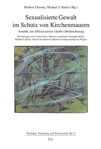 9783825863531: Sexualisierte Gewalt im Schutz von Kirchenmauern. Band 6: Anst�sse zur differenzierten (Selbst-)Wahrnehmung