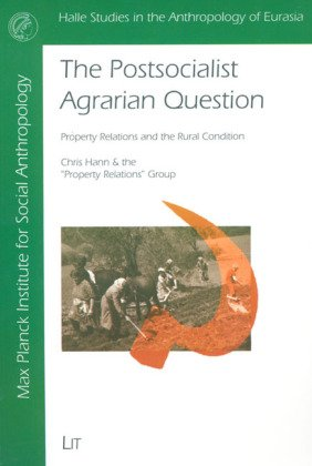 9783825865320: The Postsocialist Agrarian Question: Property Relations and the Rural Condition (Halle Studies in the Anthropology of Eurasia)