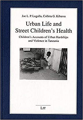9783825866907: Urban Life and Street Children's Health: Children's Accounts of Urban Hardships and Violence in Tanzania (African Studies / Afrikanische Studien)