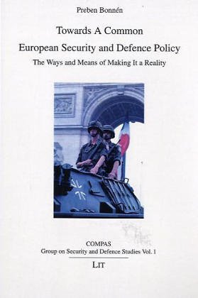 9783825867119: Towards A Common European Security and Defence Policy: The Ways and Means of Making It a Reality (COMPAS Group on Security and Defence Studies)