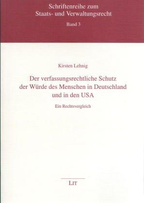 9783825867157: Der verfassungsrechtliche Schutz der Würde des Menschen in Deutschland und in den USA: ein Rechtsvergleich (Schriftenreihe zum Staats und Verwaltungsrecht)