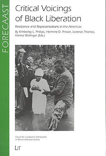 9783825867393: Critical Voicings of Black Liberation: Resistance and Representations in the Americas (FORECAAST)