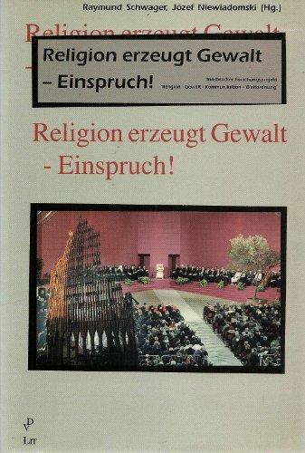 9783825867645: Religion Erzeugt Gewalt - Einspruch!: Innsbrucker Forschungsprojekt