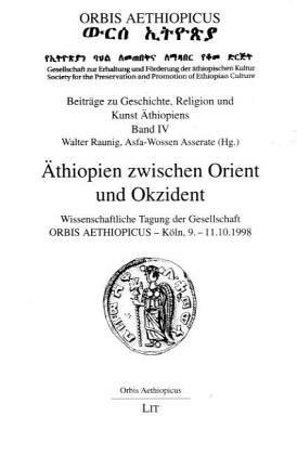 9783825869656: Äthiopien zwischen Orient und Okzident. Beiträge zu Geschichte, Religion und Kunst Äthiopiens
