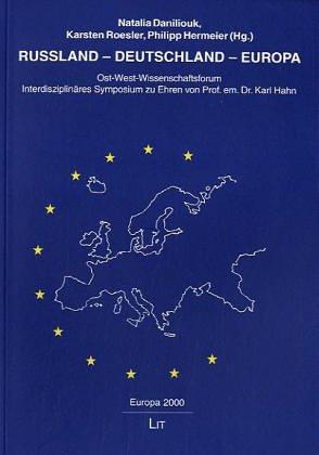 Russland - Deutschland - Europa. Tagungsband zu Ehren von Prof. em. Dr. Karl Hahn.: Daniljuk, ...