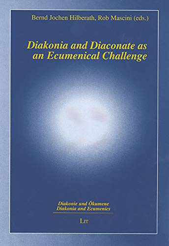 9783825872687: Diakonia and Diaconate as an Ecumenical Challenge (Diakonie und Okumene - Diakonia and Ecumenics)