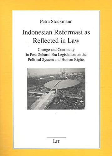 Indonesian Reformasi As Reflected in Law: Change: Stockmann, Petra