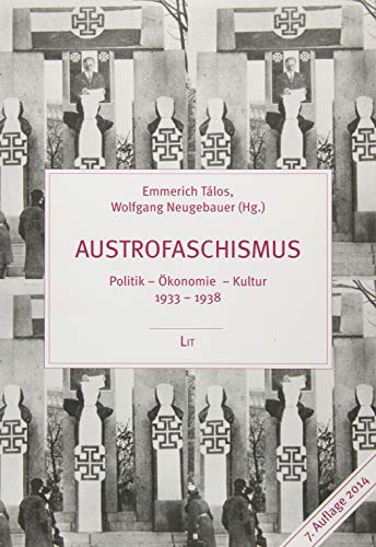 9783825877125: Austrofaschismus. Politik - Ökonomie - Kultur 1933-1938