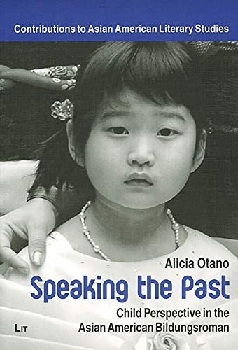 9783825877484: Speaking the Past: Child Perspective in the Asian American