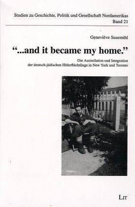 """And it Became My Home."""" Die Assimilation Und Integration Der Deutsch- Judischen ..."""