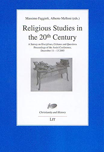 9783825882051: Religious Studies in the 20th Century: A Survey on Disciplines, Cultures and Questions. International Colloquium Assisi 2003 (Christianity and ... Foundation for Religious Studies in Bologna)