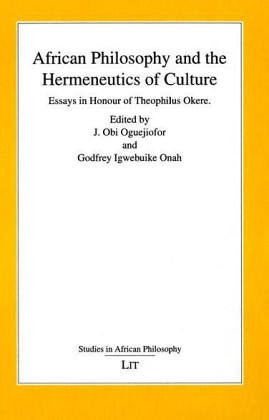 9783825882174: African Philosophy and the Hermeneutics of Culture: Essays in Honour of Theophilus Okere