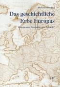 9783825882242: Das geschichtliche Erbe Europas: Historie oder Perspektive der Zukunft?