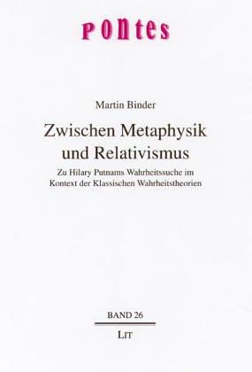 9783825882488: Zwischen Metaphysik und Relativismus