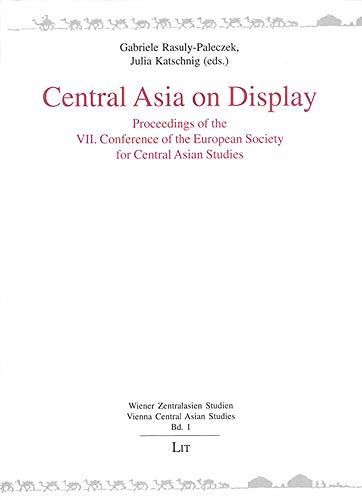 9783825883096: Central Asia on Display: Proceedings of the VII. Conference of the European Society for Central Asian Studies (Wiener Zentralasien Studien - Vienna Central Asian Studies)