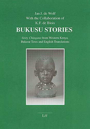 9783825885038: Bukusu Stories: Sixty Chingano from Western Kenya. Bukusu Texts and English Translations (Beitrage zur Afrikanistik)