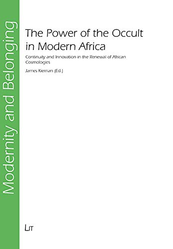 The Power of the Occult in Modern Africa - Continuity and Innovation in the Renewal of African ...