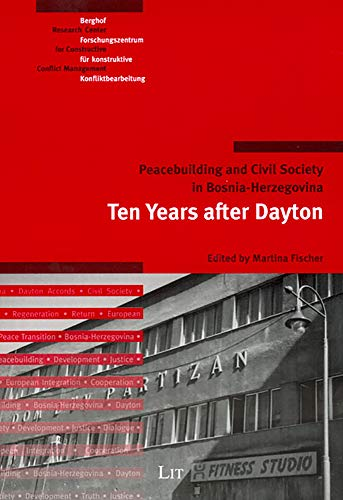9783825887933: Peacebuilding and Civil Society in Bosnia-Herzegovina: Ten Years after Dayton