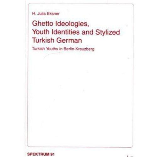 Ghetto Ideologies, Youth Identities and Stylized Turkish: H. Julia Eksner