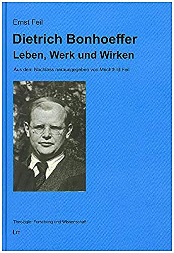9783825888787: Dietrich Bonhoeffer: Leben, Werk und Wirken. Aus dem Nachlass herausgegeben: 18 (Theologie: Forschung Und Wissenschaft)
