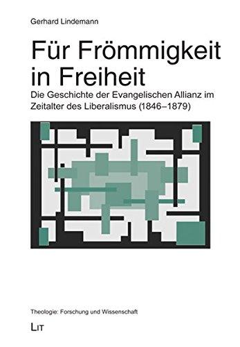 9783825889203: Für Frömmigkeit in Freiheit: Die Geschichte der Evangelischen Allianz im Zeitalter des Liberalismus (1846-1879)