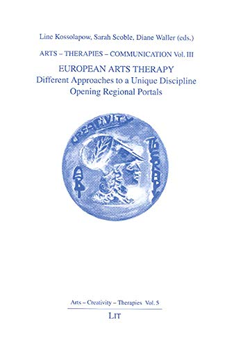 Arts - Therapies - Communication: European Arts: Line Kossolapow (Editor),