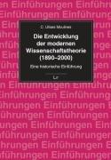 9783825889654: Die Entwicklung der modernen Wissenschaftstheorie (1890-2000): Eine historische Einführung