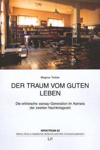 """9783825890544: Der Traum vom guten Leben. 2. Auflage: Die eritreische """"warsay""""-Generation im Asmara der zweiten Nachkriegszeit"""