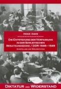 Die Entstehung der Verfassung in der Sowjetischen Besatzungszone, DDR 1946 - 1949. Darstellung und ...