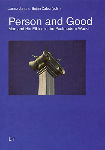 Person and Good: Man and His Ethics: Juhant, Janez (Editor)/