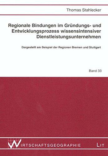 9783825892715: Regionale Bindungen im Gründungs- und Entwicklungsprozess wissensintensiver Dienstleistungsunternehmen